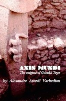 Axis Mundi - The enigma of Gobekli Tepe
