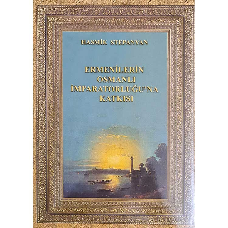 Contributions of the Armenians in the Ottoman Empire (in turkish), Hasmik Stepanyan